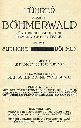 """Průvodce (1929) vydaný v Českých Budějovicích (Verlag des """"Deutschen Böhmerwaldbundes""""),  v jehož čele je otištěna jeho báseň Heimatwald, je už ve svém titulu poznamenán cenzurním zásahem: část slova """"Deutschböhmen"""" je začerněna"""