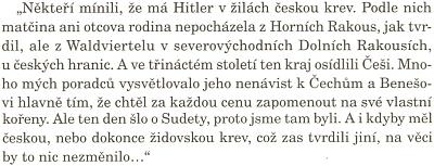 Neopomenutelná citace z románu Mnichovský přízrak (Le fantôme de Munich) francouzského autora jménem Georges-Marc Benamou, kde se ústy Daladiera, jednoho ze čtyř mužů, kteří podepsali mnichovskou dohodu, hovoří iopodkladech, které mu před schůzkou s Hitlerem připravili jeho zpravodajci