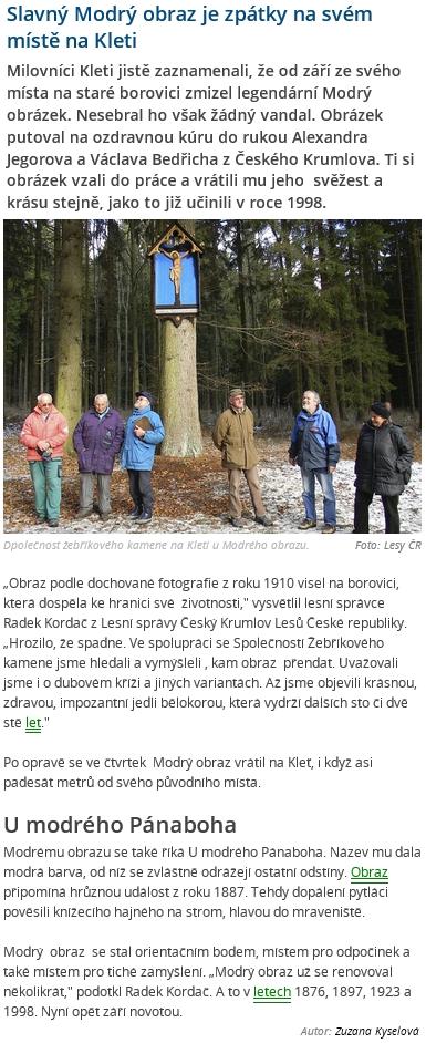 """V roce 2013 byl obraz přemístěn z borovice, která """"dospěla khranici své životnosti"""" na zdravou jedli bělokorou asi 50 metrů od původního místa"""