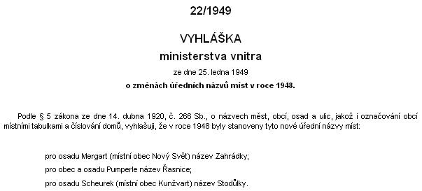 Z vyhlášky ministerstva vnitra ze dne 25. ledna 1949 je jasně patrné, že teprve v roce 1948 byl Scheurek přejmenován na Stodůlky