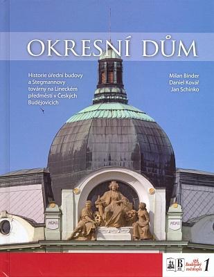 Obálka (2012) prvého svazku edice Budějovický městopis o budově dnešního Krajského úřadu, na jejíž stavbě se kdysi významně podílel