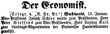 """""""Telegram z Budějovic"""" v ekonomické hlídce renomovaného vídeňského listu informuje o jeho zvolení viceprezidentem zdejší obchodní komory v lednu roku 1866"""