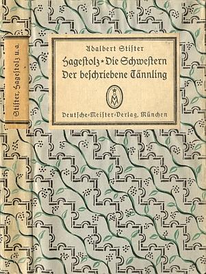 Obálka (1926) jeho vydání Stifterových novel Starý mládenec,     Sestry a Popsaná jedlička v mnichovském nakladatelství Deutsche Meister Verlag