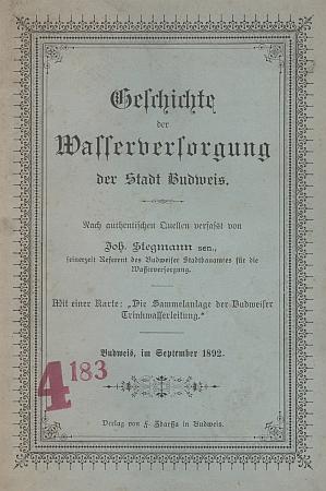 Obálka publikace Johanna Stegmanna staršího (1892)) o historii zásobovíní vodou v Českých Budějovicích