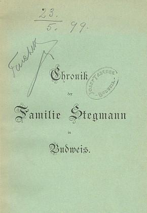 Kronika budějovické rodiny Stegmannovy (1899) zfondu Jihočeské vědecké knihovny i s podpisem arazítkem Josefa Tascheka
