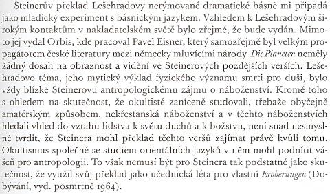 """Také poslední odstavec samostatné studie, kterou Robert B. Pynsent ve výboru svých bohemistických prací Steinerovi (přesněji vzato jeho literární prvotině) věnoval, vypovídá o vztazích židovského autora k české literatuře a k okultismu (dovídáme se od Pynseta i to, že Julius Zeyer byl kmotrem Rilkeovým a i Jakub Arbes """"dalším"""" pokřtěným českým spisovatelem židovského původu)"""