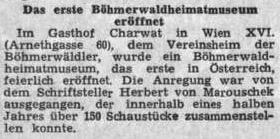Zpráva o otevření Šumavského muzea v prostorách vídeňského hostince Charwat zmiňuje i skutečnost, že do něj prvými 150 exponáty přispěl Herbert von Marouschek