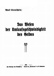 """Jeho kniha o """"podstatě rychlosti peněžního oběhu"""", vyšlá v roce 1933 jako jeho disertace ve švýcarském Bernu i v českobudějovickém nakladatelství Moldavia"""