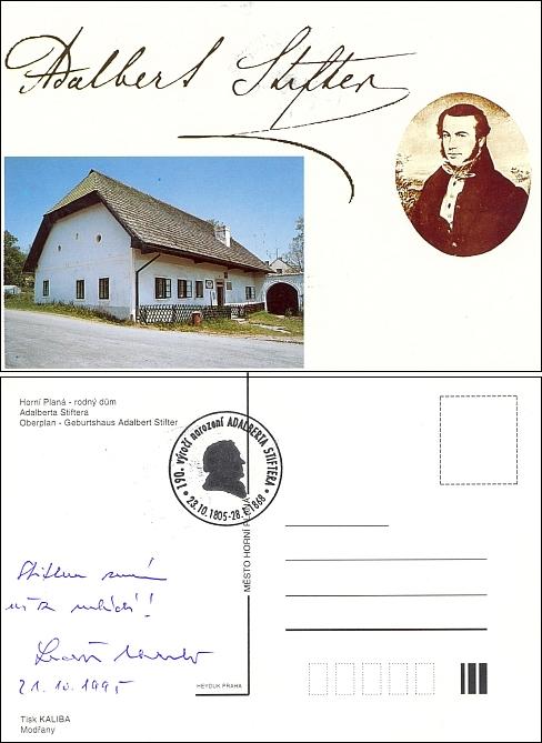 Tady se na pohlednici se Stifterovým rodným domem podepsal v říjnu 1995 Ludvík Vaculík     s trochu ironickým zvoláním: Stiftera znám už z mládí!