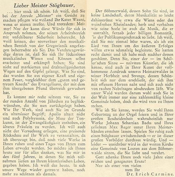 Zdravice k jeho sedmdesátinám, jejímž autorem se na stránkách krajanského měsíčníku stal v roce 1953 jeho častý přispěvatel Dr. Erich Carmine, někdejší soudní rada v Českém Krumlově, za nacizmu činný jako soudce tzv. lidového tribunálu (Volksgerichtshof - VGH), po válce i nadále soudce v Norimberku