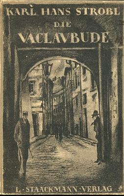 """Obálka jeho románu """"Die Vaclavbude"""" (1902, Staackmann Verlag v Lipsku) s dějem z dob tzv. Badeniho krize (1897), kdy byla českými demonstranty zcela zničena tak řečená """"Václavská bouda"""" německého studentského sdružení Burschenschaft Carolina Prag"""