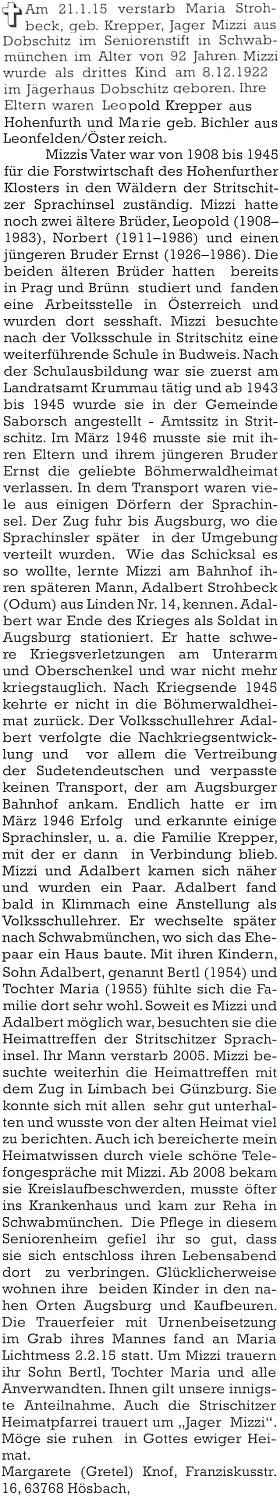 Autorkou nekrologu na stránkách krajanského měsíčníku byla Margarete Knofová