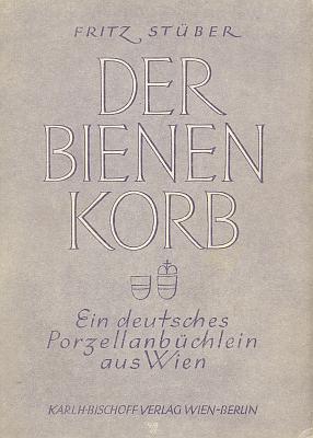 Papírová vazba (1943) jeho válečné knihy o starovídeňském porcelánu, kterou vydalo nakladatelství Karl H. Bischoff ve Vídni