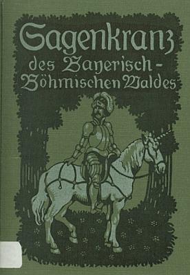 """Obálka jeho knihy pověstí """"Bavorsko-českého lesa"""", vydané kolem roku 1910 v Mnichově """"dvorním knihkupectvím Maxe Kellera"""" - oba tituly jsou digitalizované a přístupné na stránkách Staatliche Bibliothek Passau"""