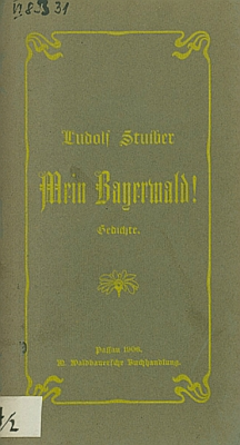 Obálka(1906) jeho básnické sbírky Mein Bayerwald!