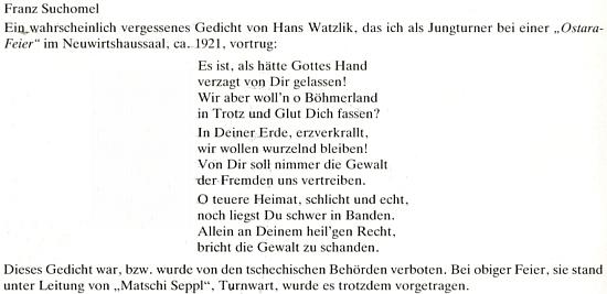 """Pokud je to opravdu on, kdo tu vzpomíná na svůj přednes """"zapomenuté básně Hanse Watzlika"""" (na webových stránkách Kohoutího kříže je přeložena pod názvem Zemi Němců v Čechách!), jde o kuriozitu z historie českokrumlovských turnerů věru nebývalou"""