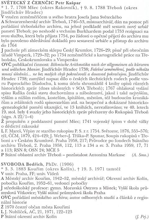 Jeho heslo v lexikonu archivářů českých zemí připomíná mj. i jeho účinkování v roli vojenského špiona za války o dědictví rakouské