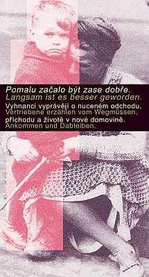 """Plakát k putovní výstavě """"Pomalu začalo být zase dobře"""" v Národním muzeu v Praze roku 2014 jako by byl komentářem k jejímu vyjádření o """"odsunu"""""""