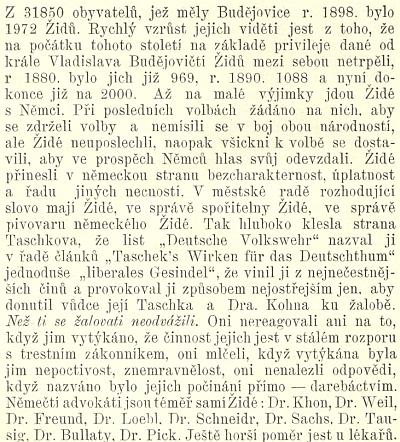 """Takto psal český autor Antonín Hubka v roce 1899 na stránkách knihy """"Naše menšiny a smíšené kraje na českém jihu"""" o budějovických Němcích, Židech, Josefu Taschekovi aIsraelu Kohnovi, nazývaných nacionály z německé strany """"liberales Gesindel"""", tj. """"liberální ksindl"""" v českých ústech"""