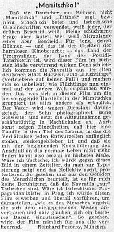 Reinhard Pozorny se ve čtenářském dopise ústřednímu listu vyhnaných krajanů ohradil proti Thieleho filmu zcela zásadně: Nawratilovi jsou podle něho jedině Češi