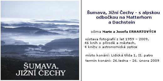Fotografie Marie a Josefa Erhartových ze Šumavy byly k vidění i na jejich výstavě v Jihočeské vědecké knihovně v roce 2009