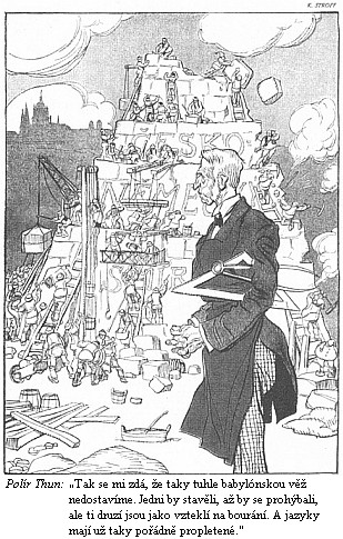 """... a v karikatuře Karla Stroffa zHumoristických listů 1912 ubabylónské věže """"česko-německého smíru"""""""