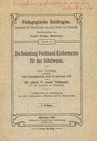 """Obálka (1905) jeho brožury o významu Ferdinanda Kindermanna, vyšlé v edici """"pedagogických časových otázek"""" vbavorském Mnichově, nese v záhlaví autorovo věnování červeným inkoustem"""