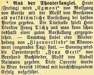 """V pátek 12. prosince 1911 hrál pan ředitel Tichy titulní roli v Goethově """"Egmontovi"""" s Beethovenovou hudbou za poloviční vstupné, v sobotu a v neděli ovšem zazněly operety s odkazem na jejich předešlý vídeňský úspěch"""
