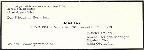 Nekrolog (Tickův otec je v něm uveden s chybným křestním jménem), z něhož vyplývá, že byl synovcem Barbary Steinbrenerové, píšící pod pseudonymem Ernestine Tutzingerová, napsal pro krajanský měsíčník Friedrich C. Stumpfi a parte (1973) s citací z Janova evangelia