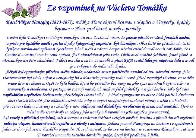 Ze vzpomínek Karla Viktora Hansgirga v prezentaci Marie Fronkové o Tomáškovi k festivalu Hudební Skuteč
