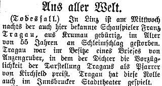 """Zpráva listu z tyrolského Innsbrucku o Tragauově skonu uvádí jako příčinu úmrtí břišní tyfus a připomíná chválu Ludwiga Anzengrubera za hercův výkon vtitulní roli jeho hry """"Farář zPodlesí"""" (""""Der Pfarrer von Kirchfeld"""")"""
