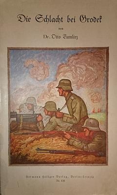 """Kniha Otto Tumlirze pro mládež, vydaná roku 1915 (Hermann Hillger Verlag ), pojednává o bitvě sruskou armádou rok předtím, události v rakouské literatuře památnou už tím, že o ní napsal pod titulem """"Grodek"""" svou poslední báseň nebohý Georg Trakl (1887-1914)"""