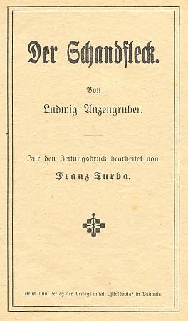 Titulní list (1913) románu Ludwiga Anzengrubera, který Turba upravil pro novinový otisk českobudějovického nakladatelství Moldavia