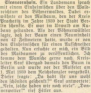 """Z této anonymní vzpomínky na Hitlerovu reakci ohledně jedle z Boubína vyplývá, že se zeptal: """"To jste nám asi dali tu nejkrásnější?"""" a poté, co mu """"Kreisleiter"""" Graf odpověděl: """"Ne, takových máme ještě hodně."""" prý říšský kancléř zvolal: """"Donnerwetter!"""", tj. """"Hrome!"""" - připomíná to trochu kalendářové příběhy o starém mocnáři, ovšem třeba podle poválečných vzpomínek Ferdinanda Valenty (Tenkrát na Šumavě, 2002) se němečtí dřevaři ze Zátoně tehdy (logicky) k historii s jedlí příliš nehlásili..."""