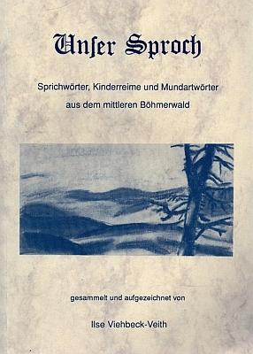 """Obálka (1992) její sbírky přísloví, dětských říkadel a nářečních výrazů ze """"střední"""" Šumavy"""