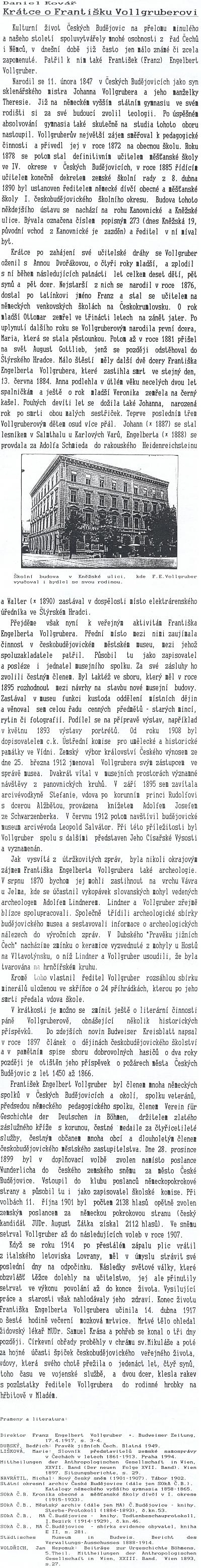 Už roku 1995 pojednal o něm na stránkách časopisu regionální historie HRZ Daniel Kovář