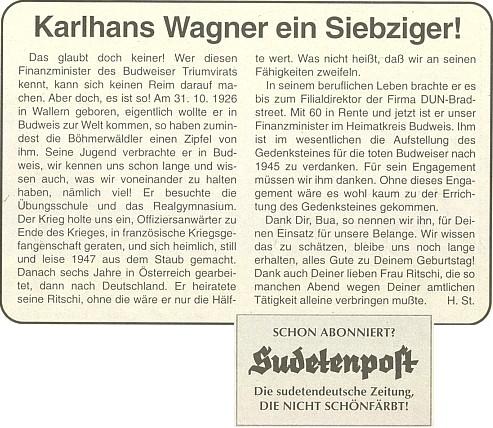 Pozdrav k sedmdesátinám, jehož autorem je nejspíš Heinz Stegmann, zmiňuje i Wagnerovo šumavské rodiště