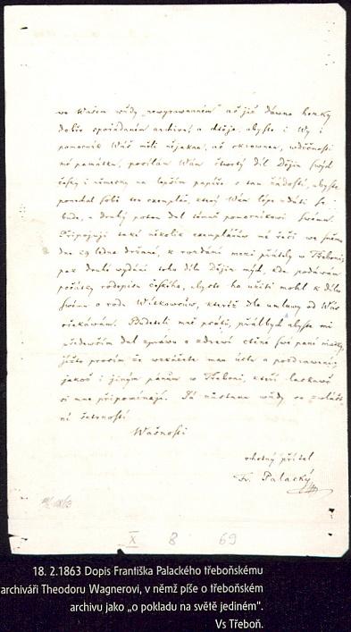 """Dopis Františka Palackého Wagnerovi z února roku 1863, kde připomíná jeho slib, že vytvoří dílo """"o rodu Wítkowcůw"""", na předchozí straně pak prý označuje třeboňský archiv za """"poklad na světě jediný"""""""