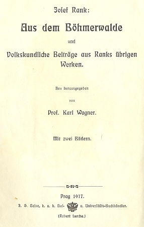 Titulní list (1917) jeho vydání výboru z díla Josefa Ranka se spisovatelovou podobiznou uchovávanou tehdy ještě v Rankově rodném domě v Chalupách