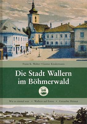 Obálka rodácké knihy (2004), kterou sestavil spolu sGustavem Kindermannem, vydané Förderverein Wallern ve Wiesbadenu
