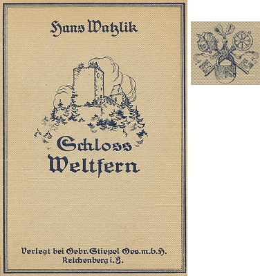 """Na deskách libereckého vydání jeho """"romantické povídky"""" Schloss Weltfern z roku 1921  v nakladatelství bratří Stiepelů je zachycen nepochybně hrad Kašperk"""