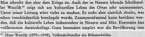"""Ve zprávě řezenské bezpečnostní ústředny (Sicherheitsdienst Regensburg) z července 1940 je o Watzlikovi zmíněno, že je na kulturním životě Nýrska velmi """"nezainteresován"""", že stojí """"poměrně stranou"""", což mu už bylo """"nejrůzněji vytýkáno"""""""