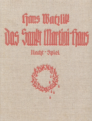 """Vazba prvního vydání bratrovy šumavské """"noční hry"""" o 3 jednáních """"Das Sankt Martini Haus"""" z roku 1925 a noty k závěrečné písni na """"lidový šumavský nápěv"""""""