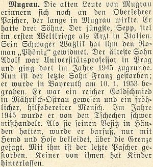 Krajanský měsíčník informuje tu roku 1953 vesvém únorovém čísle o jejích třech bratřích, znichž jeden padl v první světové válce, druhý zahynul vroce 1945 v Praze, třetí z nich pak, poslední mužský potomek rodu, byl pochován vlednu 1953 v Bayreuthu