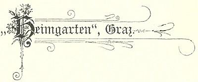 Záhlaví Roseggerova časopisu Heimgarten, kde se roku 1895 objevil i Weberův článek Wie man in Böhmerwald stirbt (Jak se na Šumavě umírá)