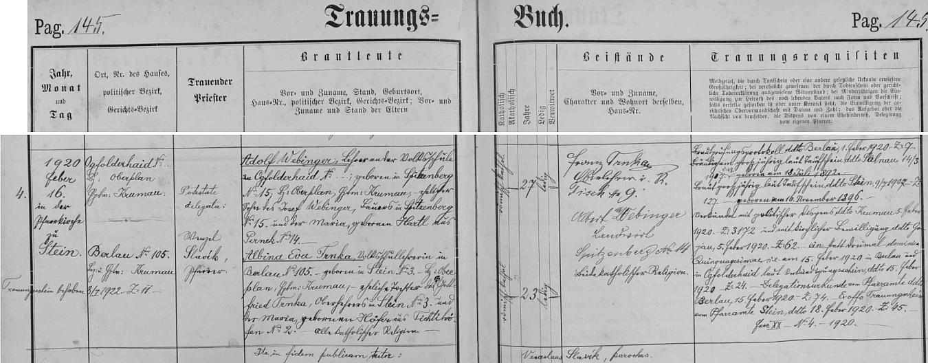 Záznam oddací matriky farní obce Polná na Šumavě o zdejší svatbě Adolfa Webingera, tehdy sedmadvacetiletého učitele na obecné škole v Jablonci (Ogfolderhaid), s třiadvacetiletou tehdy učitelkou v Brloze (Berlau) Albinou Evou Trnkovou - oddával je v polenském kostele sv. Martina dne 16. února roku 1920 zdejší farář Wenzel (Václav) Slavík a svatebními svědky, zde i podepsanými, byli Franz Trnka, řídící učitel v.v. z Ktiše (Tisch) čp. 9, a sedlák Albert Webinger z Hor čp. 14