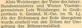 Zpráva o úmrtí jeho otce na stránkách krajanského měsíčníku z roku 1949 uvádí, že když byla dubová rakev předána zemi, zazněla z výšin okolí šumavská hymna