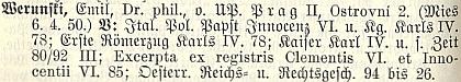 O něm v Lexikonu sudetoněmeckých spisovatelů a jejich prací za roky 1900-1929, který vydal v Liberci  Friedrich Jaksch (Werunsky je tu psán buď s chybnou koncovnkou příjmení, anebo se tak snad později psal) a a v Ottově slovníku naučném