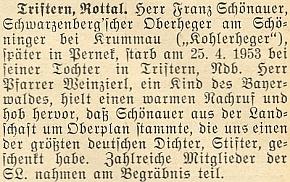 """V dubnu 1953 zemřel v Triftern, Dolní Bavorsko, schwarzenberský nadhajný Franz Schönauer, """"Kohlerheger"""" z Uhlířské hájovny na úbočí Kletě, nad jehož hrobem zazněla prý i slova o Adalbertu Stifterovi"""