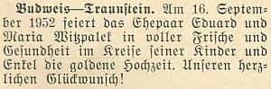 V roce 1952 podle krátké zprávy v krajanském měsíčníku oslavili Eduard a Maria Wicpalekovi vTraunsteinu zlatou svatbu
